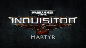 Warhammer 40,000: Inquisitor – Martyr Trailer, Screens and Release Date