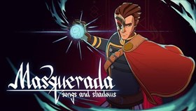 Masquerada: Songs and Shadows Trailer, Screens and Release Date